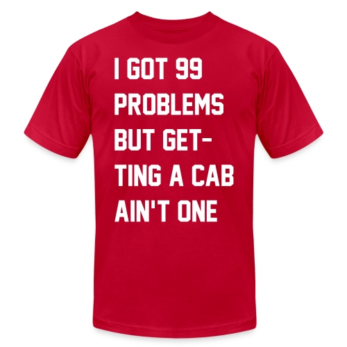 99 Problems - Unisex Jersey T-Shirt by Bella + Canvas