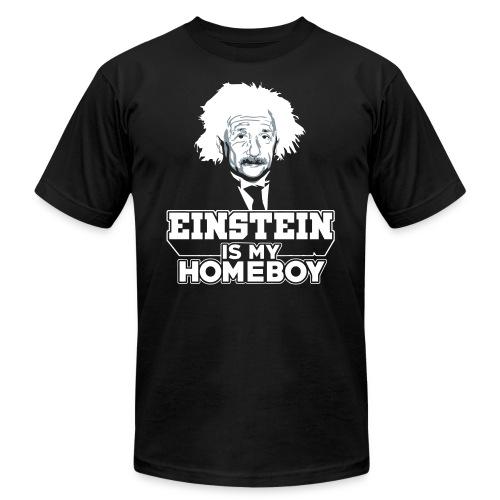 Einstein Is My Homeboy - Unisex Jersey T-Shirt by Bella + Canvas