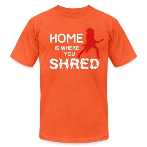 Home is where you shred - Unisex Jersey T-Shirt by Bella + Canvas