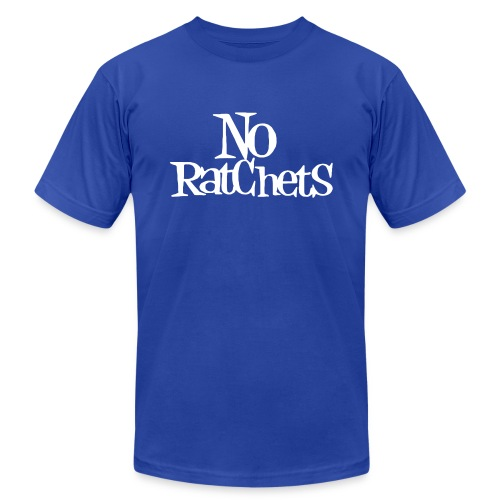 noratchets - Unisex Jersey T-Shirt by Bella + Canvas