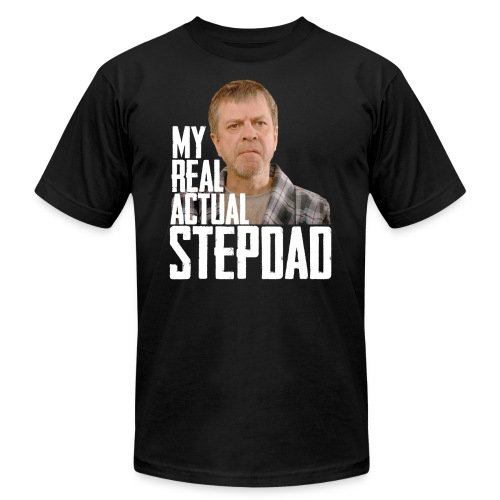 stepdad - Unisex Jersey T-Shirt by Bella + Canvas