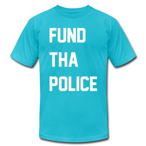 F**d Tha Police - Unisex Jersey T-Shirt by Bella + Canvas