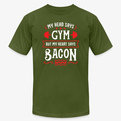 My Head Says Gym But My Heart Says Bacon - Unisex Jersey T-Shirt by Bella + Canvas