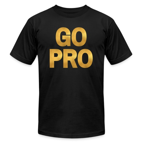 GO PRO - Gold Foil Look - Unisex Jersey T-Shirt by Bella + Canvas