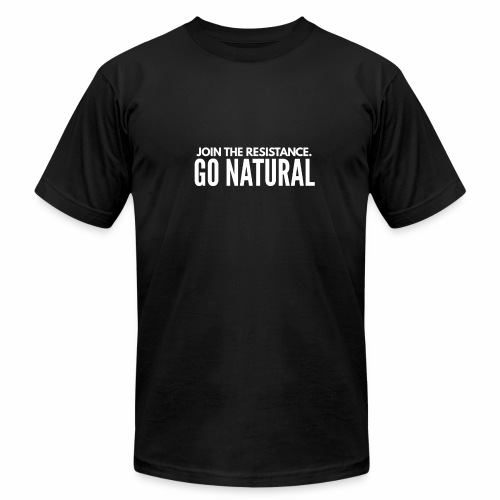 Join The Resistance. GO NATURAL Hoodie Dress - Unisex Jersey T-Shirt by Bella + Canvas