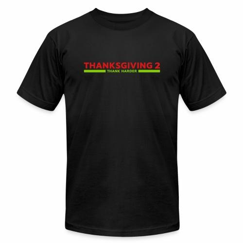 Thanksgiving 2: Thank Harder - Unisex Jersey T-Shirt by Bella + Canvas