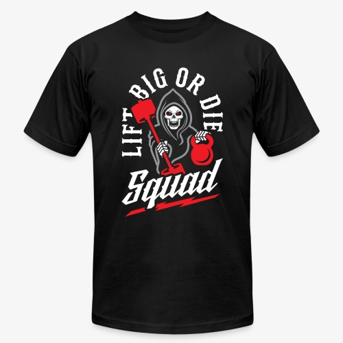 Lift Big Or Die Squad - Unisex Jersey T-Shirt by Bella + Canvas