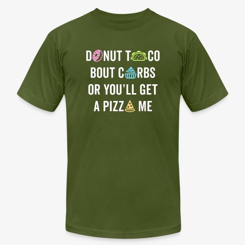 Donut Taco Bout Carbs Or You'll Get A Pizza Me v1 - Men's Jersey T-Shirt