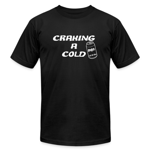 Craking A Cold One (With The Boys) - Unisex Jersey T-Shirt by Bella + Canvas