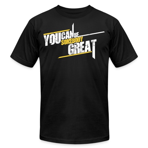 You Can Be Somebody Great The Josh Speaks - Unisex Jersey T-Shirt by Bella + Canvas