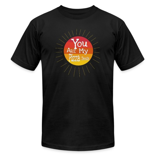 You Are My Pizza Cheese - Unisex Jersey T-Shirt by Bella + Canvas
