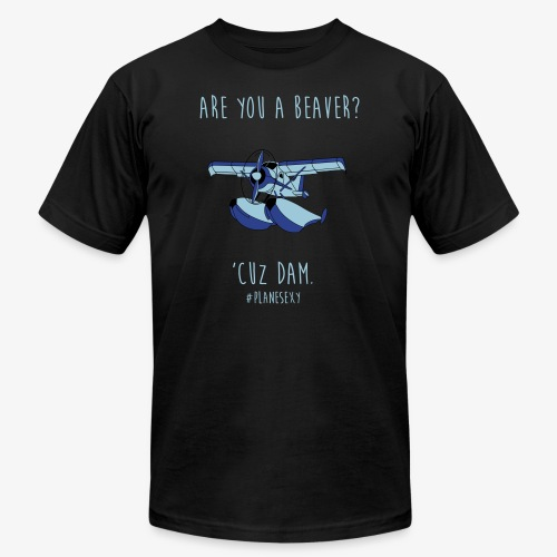 Are you a Beaver? - Unisex Jersey T-Shirt by Bella + Canvas