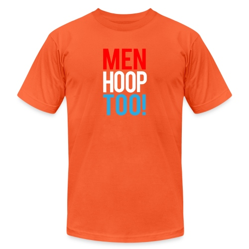 Red, White & Blue ---- Men Hoop Too! - Unisex Jersey T-Shirt by Bella + Canvas