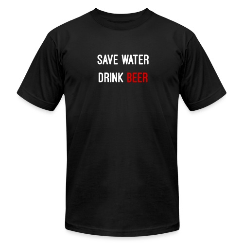 Save Water drink beer - Unisex Jersey T-Shirt by Bella + Canvas