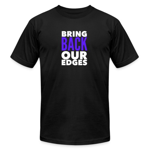 Bring Back Our Edges - Men's  Jersey T-Shirt