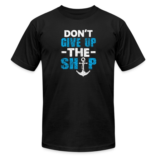 Dont Give Up The Ship - Men's  Jersey T-Shirt