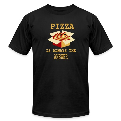 Pizza Is Always The Answer - Unisex Jersey T-Shirt by Bella + Canvas