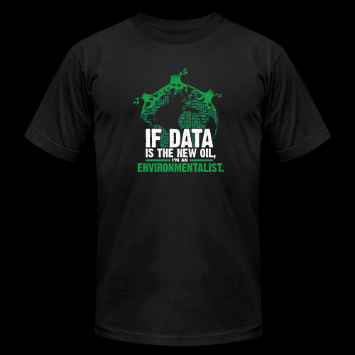 Data Environmentalist - Unisex Jersey T-Shirt by Bella + Canvas