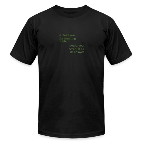 meaning of life - Unisex Jersey T-Shirt by Bella + Canvas