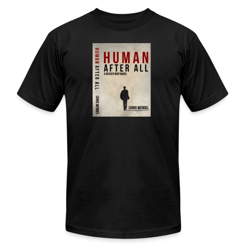 T ShirtHuman after all - Unisex Jersey T-Shirt by Bella + Canvas