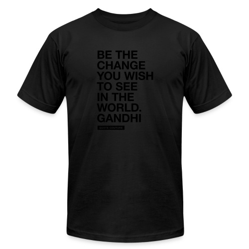 Be the change (men -- bags -- big) - Unisex Jersey T-Shirt by Bella + Canvas