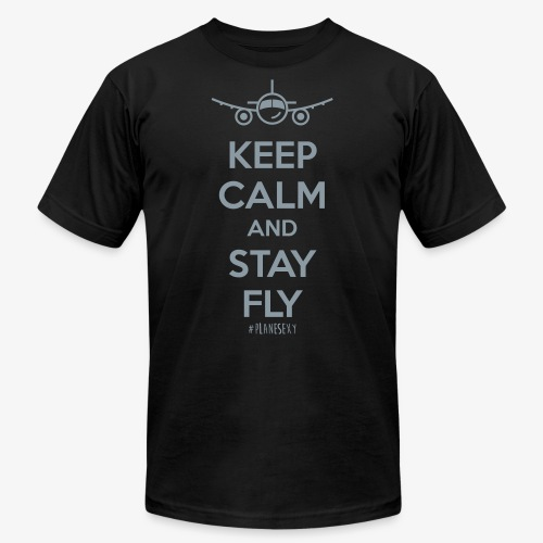 Keep Calm And Stay Fly - Unisex Jersey T-Shirt by Bella + Canvas