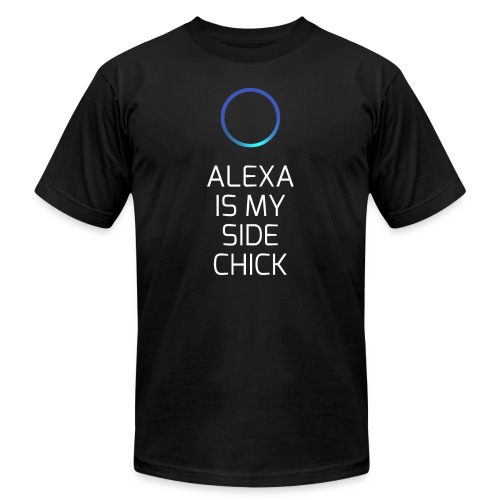 Alexa Is My Side-Chick - Men's  Jersey T-Shirt