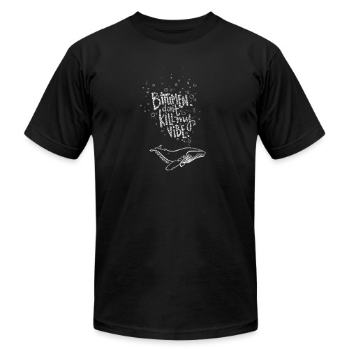 Bitumen Don't Kill My Vibe - No Pipelines - Unisex Jersey T-Shirt by Bella + Canvas