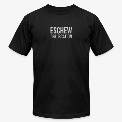 Eschew Obfuscation - Unisex Jersey T-Shirt by Bella + Canvas