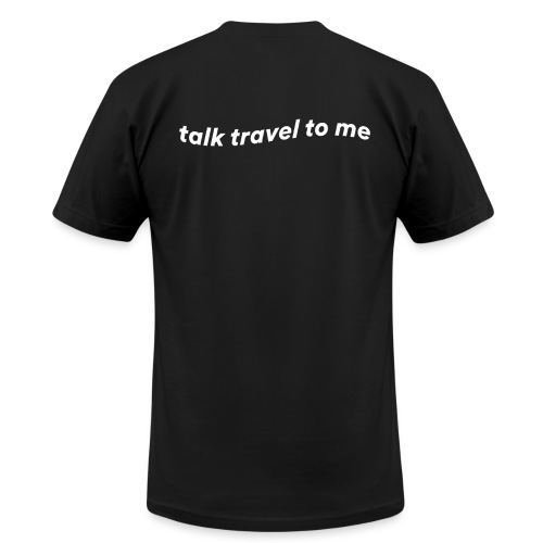 Talk Travel to Me - Unisex Jersey T-Shirt by Bella + Canvas