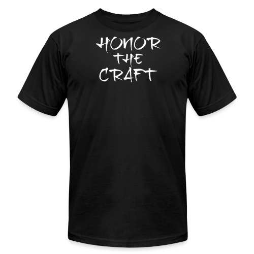 Honor The Craft Text on B - Unisex Jersey T-Shirt by Bella + Canvas