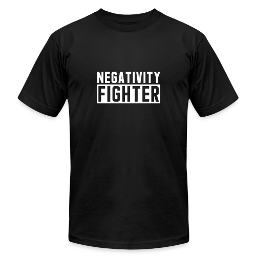 Negativity Fighter & Positivity League Member ! - Unisex Jersey T-Shirt by Bella + Canvas