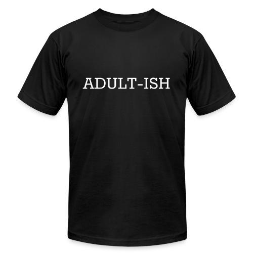 Adultish Shirt - Men's Fine Jersey T-Shirt