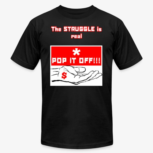 The struggle is real pop it off - Men's Fine Jersey T-Shirt