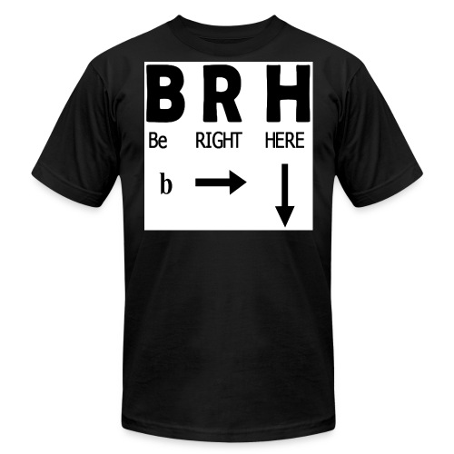 Be Right Here - Men's Fine Jersey T-Shirt