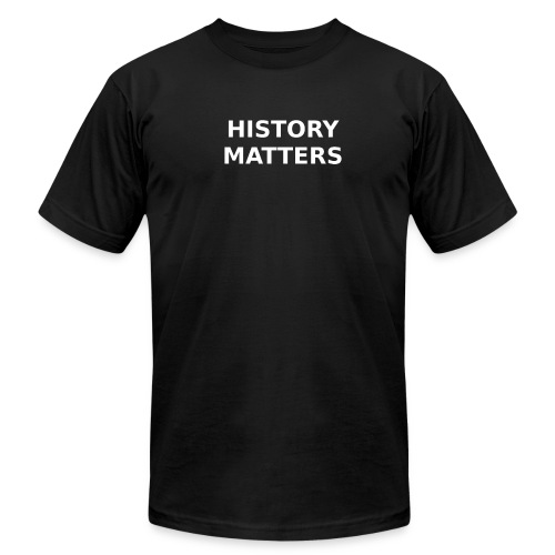 HISTORY MATTERS - Men's Fine Jersey T-Shirt