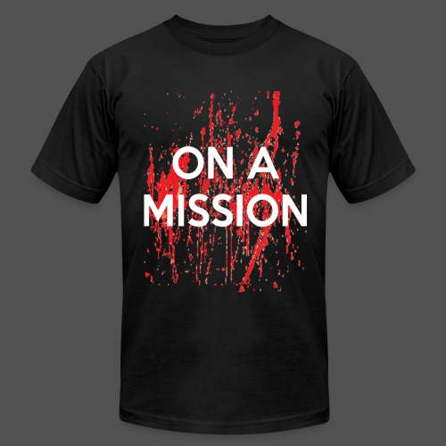 On A Mission - Men's Fine Jersey T-Shirt