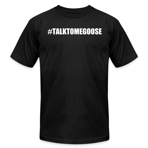 TALKTOMEGOOSE TEE - Men's Fine Jersey T-Shirt