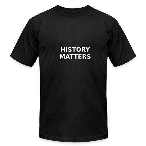 HISTORY MATTERS - Men's  Jersey T-Shirt