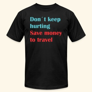 Dont Keep Hurting, Save Money Travel - Men's Fine Jersey T-Shirt