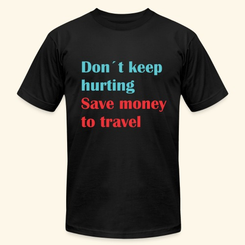 Dont Keep Hurting, Save Money Travel - Men's  Jersey T-Shirt