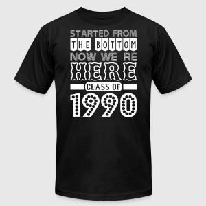 Started From Bottom Now We Are Here Class Of 1990 - Men's T-Shirt by American Apparel