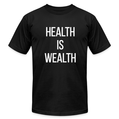 HEALTH IS WEALTH - Men's Fine Jersey T-Shirt