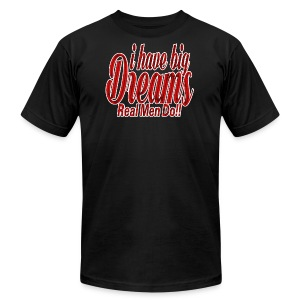 real men dream big - Men's Fine Jersey T-Shirt