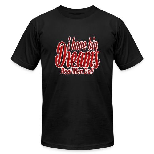 real men dream big - Men's Fine Jersey T-Shirt