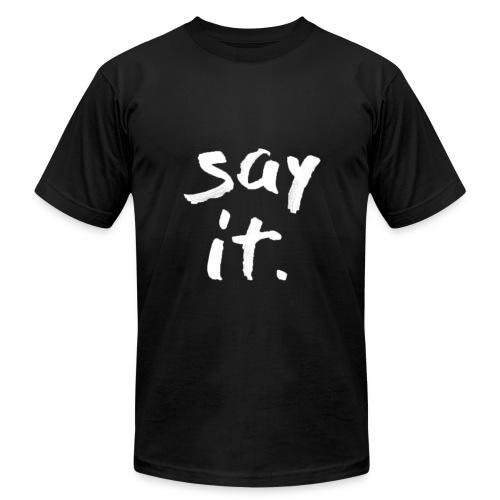 Say it - Men's Fine Jersey T-Shirt