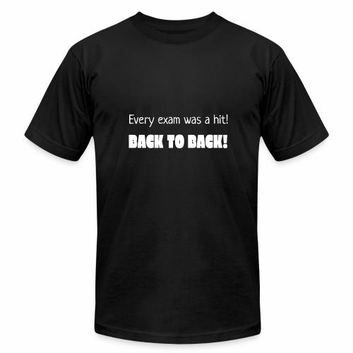 Every exam was a hit! - Men's Fine Jersey T-Shirt