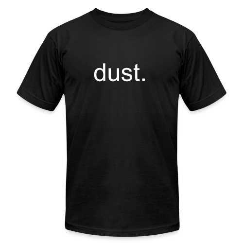 dust. - Men's Fine Jersey T-Shirt