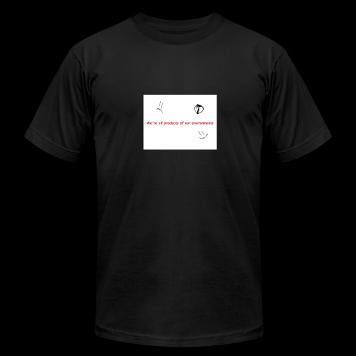 We're all products of our environments - Men's Fine Jersey T-Shirt