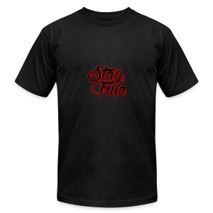 Stay True - Men's T-Shirt by American Apparel